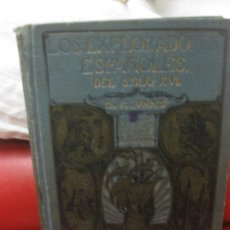 Libros antiguos: LOS EXPLORADORES ESPAÑOLES DELSIGLO XVI. CHARLES F. LUMMIS. ARALUCE 1929.. Lote 170183068