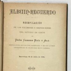 Libros antiguos: ALBUM-RECUERDO. RECOPILACIÓN DE LOS EXÁMENES Y EXPOSICIONES DEL MÉTODO DE CORTE. - RUÍZ Y ALÁ, CARME. Lote 123241802