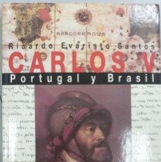 Libros antiguos: CARLOS V - PORTUGAL Y BRASIL. Lote 170200632