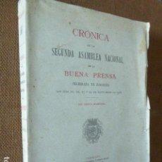Libros antiguos: CRÓNICA DE LA ASAMBLEA NACIONAL DE LA BUENA PRENSA CELEBRADA EN ZARAGOZA. 1909. 455 PP.. Lote 170203524