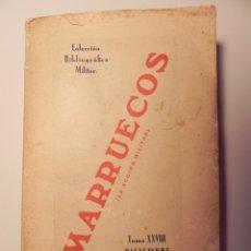 Libros antiguos: MARRUECOS -LA ACCIÓN MILITAR- GUERRA DE MARRUECOS. AÑO 1930. Lote 170216908