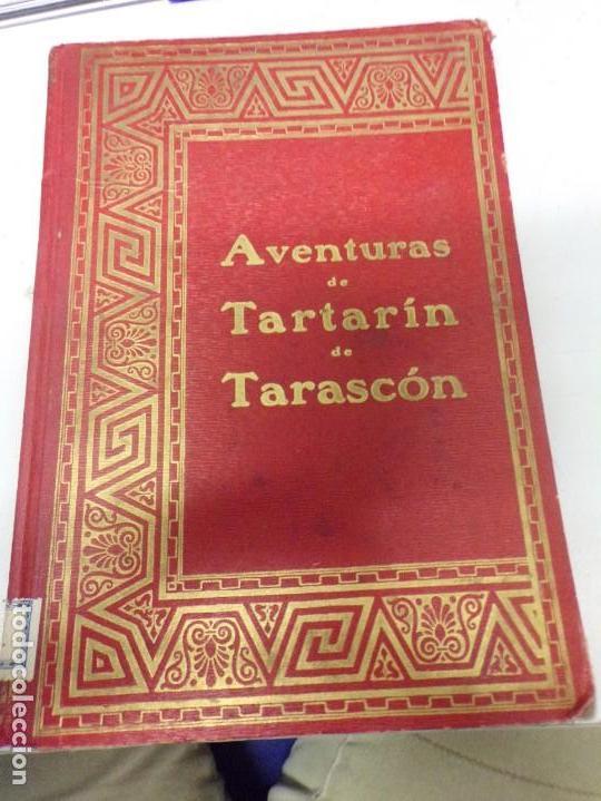 A.DAUDET: LAS AVENTURAS DE TARTARÍN DE TARASCÓN, ED.DALMAU CARLES 1930, J.CARRERA ILUSTRADOR (Libros Antiguos, Raros y Curiosos - Literatura Infantil y Juvenil - Otros)