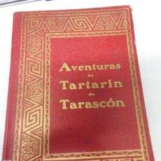 Libros antiguos: A.DAUDET: LAS AVENTURAS DE TARTARÍN DE TARASCÓN, ED.DALMAU CARLES 1930, J.CARRERA ILUSTRADOR. Lote 170218784