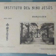 Libros antiguos: INSTITUTO DEL NIÑO JESUS 1922 - 1923. BARCELONA. LIBRITO QUE MIDE 28X22CM. Lote 170218964