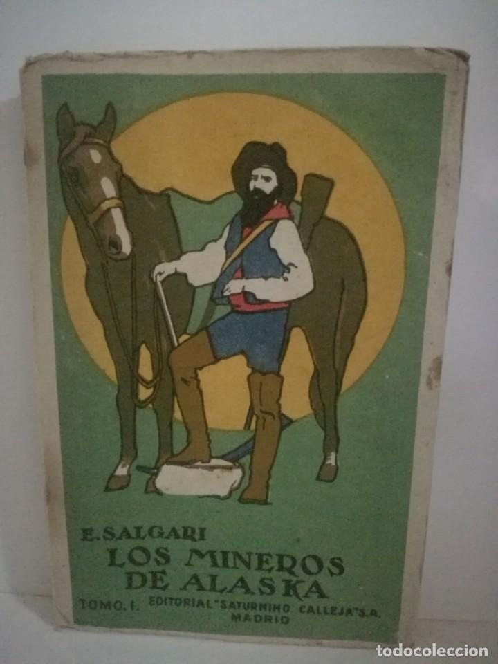 EMILIO SALGARI: LOS MINEROS DE ALASKA - TOMO 1 . **SATURNINO CALLEJA** (Libros antiguos (hasta 1936), raros y curiosos - Literatura - Narrativa - Otros)