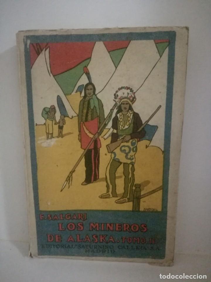 EMILIO SALGARI: LOS MINEROS DE ALASKA - TOMO 2 . **SATURNINO CALLEJA** (Libros antiguos (hasta 1936), raros y curiosos - Literatura - Narrativa - Otros)