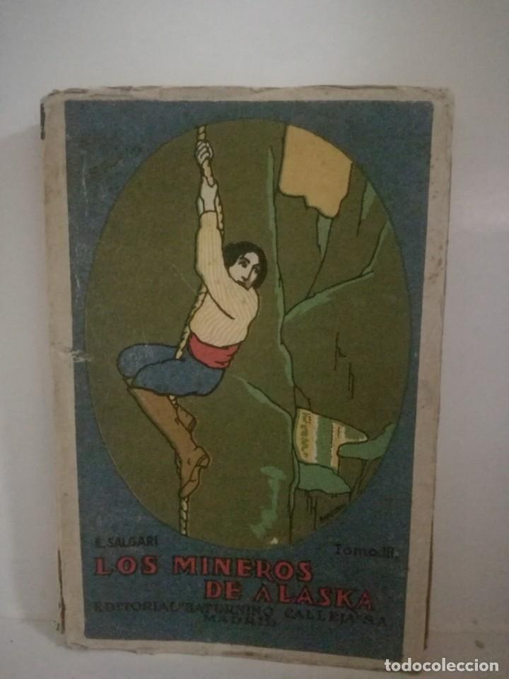 EMILIO SALGARI: LOS MINEROS DE ALASKA - TOMO 3 . **SATURNINO CALLEJA** (Libros antiguos (hasta 1936), raros y curiosos - Literatura - Narrativa - Otros)