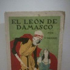 Libros antiguos: EMILIO SALGARI: EL LEÓN DE DAMASCO. **SATURNINO CALLEJA**. Lote 170245672