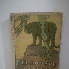 Libros antiguos: EMILIO SALGARI: EL HOMBRE DE FUEGO - TOMO 2. **SATURNINO CALLEJA**. Lote 170246660