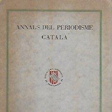 Libros antiguos: ANNALS DEL PERIODISME CATALÀ. ANY II NUM. IV. MAIG 1934. 20X14CM. 82 P.. Lote 170290352