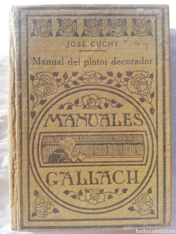 MANUAL DEL PINTOR DECORADOR. CUCHY. 1934. MANUALES GALLACH. (Libros Antiguos, Raros y Curiosos - Ciencias, Manuales y Oficios - Otros)