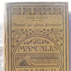Libros antiguos: MANUAL DEL PINTOR DECORADOR. CUCHY. 1934. MANUALES GALLACH.. Lote 170307601
