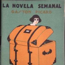 Libros antiguos: LA NOVELA SEMANAL Nº 189 - EL ENCARGADO DE LOS EQUIPAJES - POR GASTON PICARD - AÑO 1925. Lote 170373544