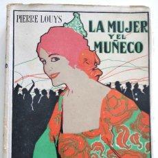 Libros antiguos: LA MUJER Y EL MUÑECO - PIERRE LOUYS - PROMETEO, VALENCIA PRINCIPIO SIGLO XX. Lote 170439526