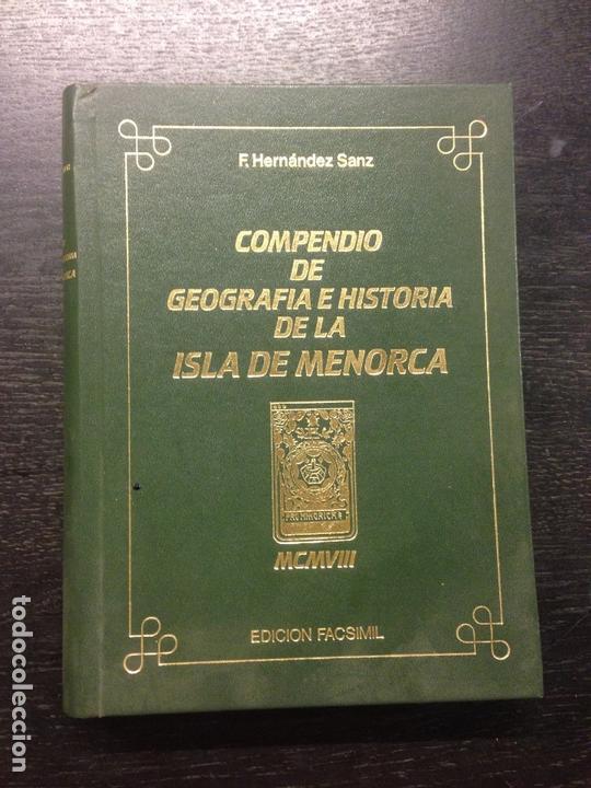 COMPENDIO DE GEOGRAFIA E HISTORIA DE LA ISLA DE MENORCA, HERNANDEZ SANZ, F., 1908 (EDICION FACSIMIL) (Libros Antiguos, Raros y Curiosos - Historia - Otros)