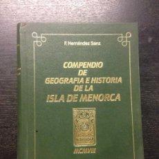 Libros antiguos: COMPENDIO DE GEOGRAFIA E HISTORIA DE LA ISLA DE MENORCA, HERNANDEZ SANZ, F., 1908 (EDICION FACSIMIL). Lote 170504684