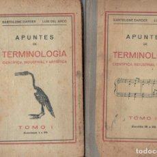 Libros antiguos: DARDER / DEL ARCO : APUNTES DE TERMINOLOGÍA CIENTÍFICA, INDUSTRIAL Y ARTÍSTICA (REUS, RABASSA, 1927). Lote 170527580