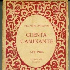 Libros antiguos: EDUARDO ZAMACOIS - CUENTA, CAMINANTE. Lote 170547860
