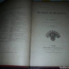Libros antiguos: MUSIQUE ET MUSICIENS. H. HEINECKE. EDICIÓN LIBRAIRIE HACHETTE DE 1914. PARIS. IDIOMA FRANCES. RARO. Lote 170576834