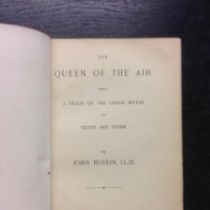 Libros antiguos: THE QUEEN OF THE AIR, STUDY OF THE GREEK MYTHS OF CLOUD AND STORM, RUSKIN, JOHN, 1869. Lote 170682605