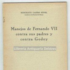 Libros antiguos: CASTRO BONEL, HONORATO. [LOS BORBONES] MANEJOS DE FERNANDO VII CONTRA SUS PADRES Y CONTRA GODOY.. Lote 170713390