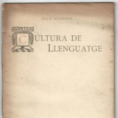 Libros antiguos: CULTURA DE LLENGUATGE. JOAN ALCOVER, CONF. I JUNTA DE DAMES DE BARCELONA- 1916. Lote 170717715