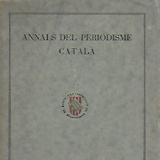 Libros antiguos: ANNALS DEL PERIODISME CATALÀ. ANY II NUM. IX. DESEMBRE 1934. 20X14CM. 85 P.. Lote 170782755
