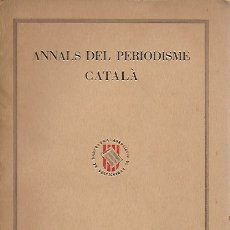 Libros antiguos: ANNALS DEL PERIODISME CATALÀ. ANY II NUM. III. FEBRER 1934. 20X14CM. 63 P.. Lote 170783920