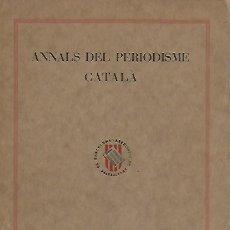 Libros antiguos: ANNALS DEL PERIODISME CATALÀ. ANY II NUM.V. AGOST 1934. 20X14CM. 59 P.. Lote 170785515