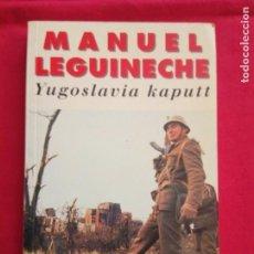 Libros antiguos: YUGOSLAVIA KAPUTT-MANU LEGUINECHE.. Lote 245352675