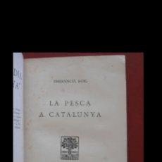 Libros antiguos: LA PESCA A CATALUNYA. EMERENCIÀ ROIG. Lote 170967432