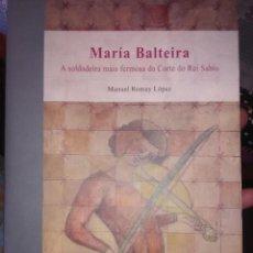 Libros antiguos: MARÍA BALTEIRA LIBRO CON DEDICATORIA DEL AUTOR.. Lote 170992314