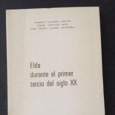 Libros antiguos: LIBRO ELDA DURANTE EL PRIMER TERCIO DEL SIGLO XX CAJA DE AHORROS DE ALICANTE Y MURCIA 140 PAGS. Lote 170995025