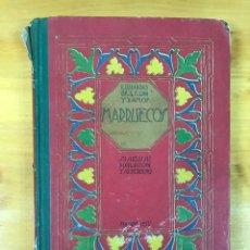 Libros antiguos: MARRUECOS. SU SUELO, SU POBLACIÓN Y SU DERECHO.. Lote 170996772