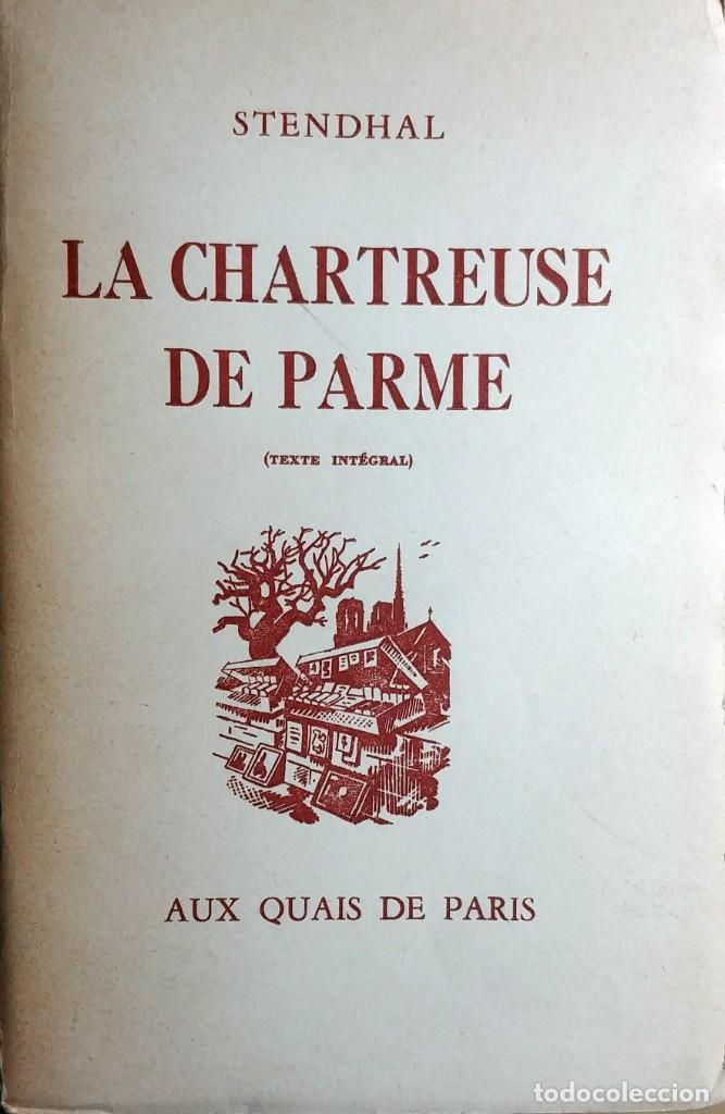 LA CHARTREUSE DE PARME : (TEXTE INTÉGRAL) / STENDHAL. PARIS : AUX QUAIS DE PARIS, 1864. (Libros antiguos (hasta 1936), raros y curiosos - Literatura - Narrativa - Otros)