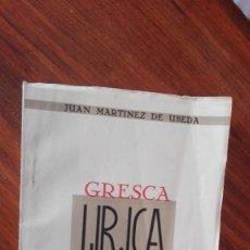 Libros antiguos: GRESCA LIRICA JUAN MARTINEZ DE UUBEDA 1943. Lote 171093382