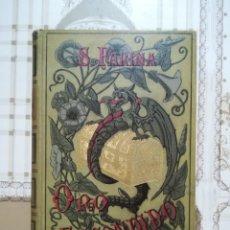 Libros antiguos: ORO ESCONDIDO - SALVADOR FARINA - 1909. Lote 171136772