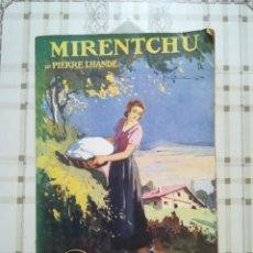 Libros antiguos: MIRENTCHU - PIERRE LHANDE - EN FRANCÉS. Lote 171137810