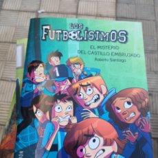 Libros antiguos: LIBROS LOS FUTBOLISIMOS-EL MISTERIO DEL CASTILLO EMBRUJADO 3ª EDICIÓN . Lote 171159805