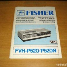 Libros antiguos: FISHER FVH-P520/P520N GRABADOR VIDEO MANUAL DE INSTRUCCIONES. (ALEMÁN , INGLÉS , DANÉS). Lote 171167410
