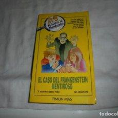 Libri antichi: RESUELVE EL MISTERIO EL CASO DEL FRANKENSTEIN MENTIROSO.M.MASTERS.TIMUN MAS 1987. Lote 171196200