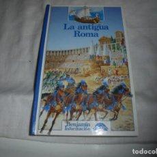 Libros antiguos: LA ANTIGUA ROMA.ODILE BOMBARDE Y CLAUDE MOATTI.EDICIONES ALTEA BENJAMIN INFORMACION.-1987. Lote 171197760