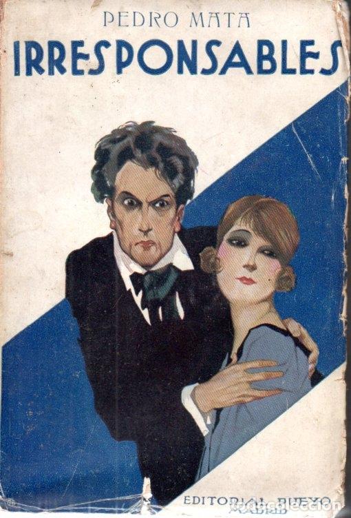 PEDRO MATA : IRRESPONSABLES (PUEYO, 1929) (Libros antiguos (hasta 1936), raros y curiosos - Literatura - Narrativa - Otros)