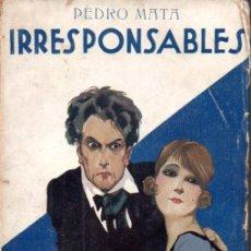 Libros antiguos: PEDRO MATA : IRRESPONSABLES (PUEYO, 1929). Lote 171200553