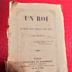 Libros antiguos: UN ROI LE BARON D'HERVEY SAINT DENYS ET D: CARLO MONTELIETO 1851 PARIS ALLOUARD ET KAEPPELIN. Lote 171209110