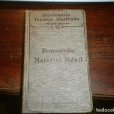 Libros antiguos: DICCIONARIO TÉCNICO ILUSTRADO EN SEIS IDIOMAS FERROCARRILES MATERIAL MÓVIL BAILLY BAILLIERE MADRID. Lote 171258305