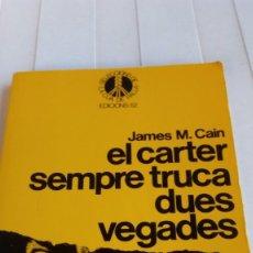 Libros antiguos: SELECCIONS DE LA CUA DE PALLA / EL CARTER SEMPRE TRUCA DUES VEGADES /JAMES M.CAIN. Lote 171262365