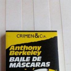 Livres anciens: CRIMEN &CIA / BAILE DE MASCARAS /ANTHONY BERKLEY. Lote 171266618