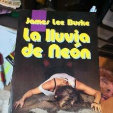 Libros antiguos: JAMES LEE BURKE-LA LLUVIA DE NEÓN.ÉXITO INTERNACIONAL,39.EDICIONES B.1990.. Lote 171297292