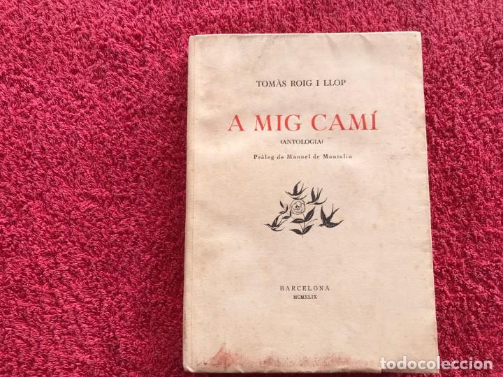 Libros antiguos: 1949.A MIG CAÍ. ANTOLOGIA. TOMÀS ROIG I LLOP. EDICIÓ PAPER DE FIL NÚMERO 88/150 SIGNAT. BARCELONA - Foto 2 - 171344985